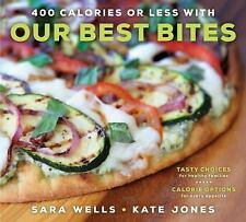 400 Calories or Less with Our Best Bites by Sara Wells, Kate Jones