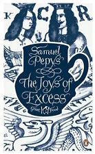SAMUEL PEPYS  ___ THE JOYS OF EXCESS __ BRAND NEW  __ FREEPOST UK