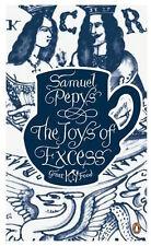 SAMUEL PEPYS ___ LE GIOIE DI IN ECCESSO __ NUOVO __ SPEDIZIONE POSTALE GRATIS UK