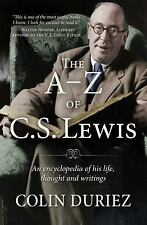 The A-Z of C. S. Lewis : An Encyclopaedia of His Life, Thought, and Writings...