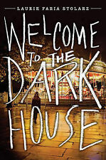 Welcome to the Dark House, Stolarz, Laurie Faria, New Book