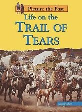Life on the Trail of Tears (Picture the Past) by Fischer, Laura