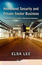 Homeland Security and Private Sector Business : Corporations' Role in...