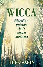 Wicca, filosofia y practica de la magia luminosa (Spanish for Beginners Series)