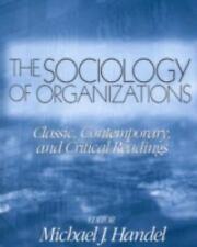 The Sociology of Organizations: Classic, Contemporary, and Critical Readings (..