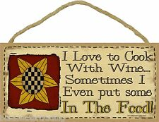 I Love To Cook With Wine Primitive Sunflow Plaque Sign 5X10""
