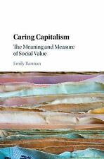 Caring Capitalism : Measure, Mission, and Market by Emily Barman (2016,...