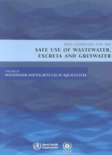 WHO Guidelines for the Safe Use of Wastewater, Excreta and Greywater Vol. 3 :...