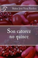 Son Catorce No Quince by Rubén Viera (2014, Paperback)