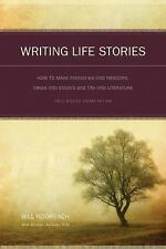 Writing Life Stories : How to Make Memories into Memoirs, Ideas into Essays...