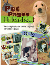 NEW! Pet Pages Unleashed Animal Inspired Scrapbooking FREE AUST POST! Paperback
