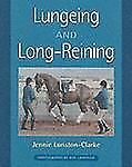 Lungeing And Long-Reining, Loriston-Clarke, Jennie, Acceptable Book