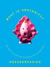 What Is Obscenity? : The Story of a Good for Nothing Artist and Her Pussy by...