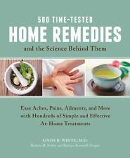 500 Time-Tested Home Remedies and the Science Behind Themi