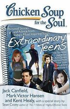 Chicken Soup for the Soul: Extraordinary Teens: Personal Stories and Advice from