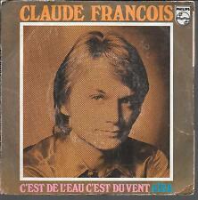 """45 TOURS / 7"""" SINGLE--CLAUDE FRANCOIS--C'EST DE L'EAU C'EST DU VENT / AIDA"""