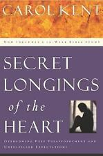 Secret  Longings of the Heart: Overcoming Deep Disappointment and Unfulfilled Ex