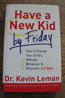 Have a New Kid by Friday by Kevin Leman 2008 Paperback