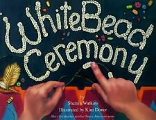 White Bead Ceremony by Sherrin Watkins c1995, Hardcover, VGC*We Combine Shipping