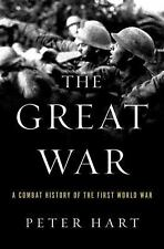 The Great War : A Combat History of the First World War by Peter Hart (2015,...