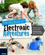 The Big Book of Design: Electronic Adventures: 18 Fun Projects for Cool Kids...