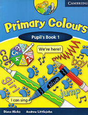 Cambridge PRIMARY COLOURS Pupil's Book 1 / Class Book / Coursebook @BRAND NEW@