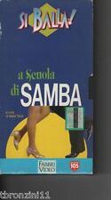 A SCUOLA DI SAMBA - SI BALLA! - VHS