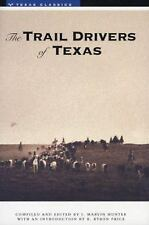 The Trail Drivers of Texas: Interesting Sketches of Early Cowboys... (-ExLibrary