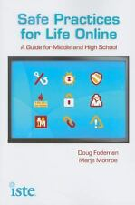 Safe Practices for Life Online : A Guide for Middle and High School by Doug...