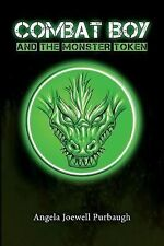 Combat Boy Ser.: Combat Boy and the Monster Token by Angela Purbaugh (2014,...