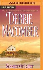Sooner or Later by Debbie Macomber (2016, MP3 CD, Unabridged)