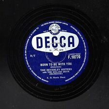 "CLASSIC BEVERLEY SISTERS 78 "" BORN TO BE WITH YOU / IT'S EASY "" DECCA F 10770 E+"