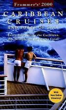 Frommer's Carribean Cruises and Ports of Call: Every Ship Sailing the Caribbean,