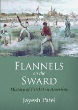 Flannels on the Sward: History of Cricket in Americas(Black and White Edition)