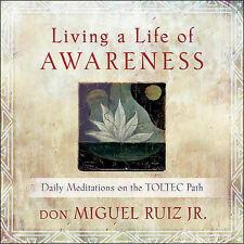 Living A Life of Awareness: Daily Meditations on the Toltec Path by Don...