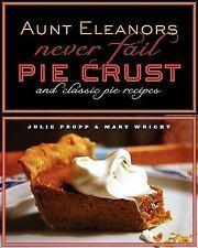 """Aunt Eleanor's """"Never Fail"""" Pie Crust and Classic Pie Recipes"""