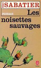 Les noisettes sauvages.Robert SABATIER.Livre de Poche
