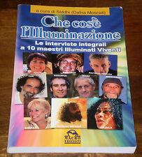 CHE COS'E' L'ILLUMINAZIONE 10 Maestri Illuminati Viventi Interviste 1°ed. MACRO