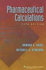 Pharmaceutical Calculations by Howard C. Ansel and Mitchell J. Stoklosa...