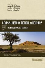 Genesis: History, Fiction, or Neither?: Three Views on the Bible's Earliest Ch..