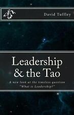 Leadership and the Tao : A New Look at the Timeless Question What Is...