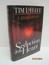 Seduction of the Heart: How To Guard & Keep Your Heart From Evil by Tim LaHaye