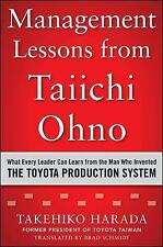 Management Lessons from Taiichi Ohno: What Every Leader Can Learn from the Man w