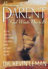 Becoming the Parent God Wants You to Be, Kevin Leman, Dave Jackson, Neta Jackson