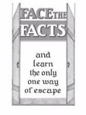 Face the Facts and Learn the Only One Way of Escape by Joseph F. Rutherford...