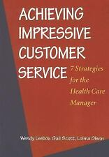 Achieving Impressive Customer Service: 7 Strategies for the Health Care Manager