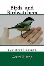 Birds and Birdwatchers : 100 Brief Essays by Gerry Rising (2016, Paperback)