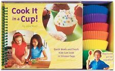 COOK IT IN A CUP Quick Meals and Treats Kids Can Cook Silicone Cups Julia Myall