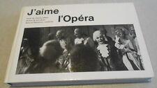 J'AIME L'OPERA ...Texte de Charles IMBERT  Photos de KURT BLUM.sous reliure ..