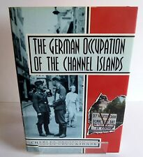 The German Occupation of the Channel Islands by Charles Cruickshank (Hardback...